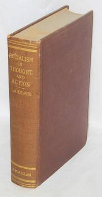 Socialism in thought and action by  Harry W Laidler - Hardcover - 1920 - from Bolerium Books Inc., ABAA/ILAB (SKU: 1354)