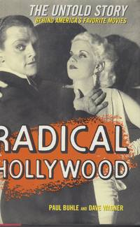 Radical Hollywood. The Untold Story behind America's Favorite Movies