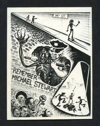 Remember Michael Stewart & Arthur Miller & Emmett Till & Fred Hampton…