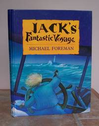 JACK'S FANTASTIC VOYAGE.   Signed. by  Michael.  Written and illustrated by Foreman.: FOREMAN - Signed First Edition - from Roger Middleton (SKU: 33140)