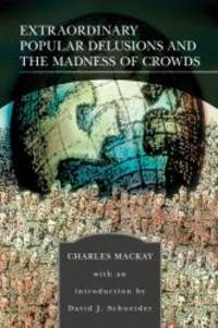 image of Extraordinary Popular Delusions and the Madness of Crowds (Barnes & Noble Library of Essential Reading)