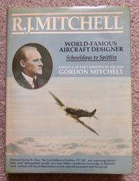 R.J.Mitchell: World Famous Aircraft Designer - Schooldays to Spitfire