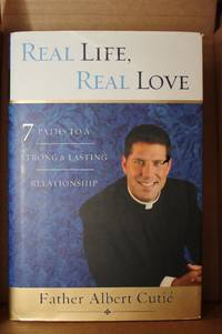 Real Life, Real Love:  7 Paths to a Strong and Lasting Relationship
