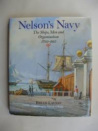 image of Nelson's Navy  -  The Ships, Men and Organisation 1793-1815