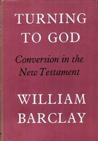 image of Turning to God : Conversion in the New Tesatament