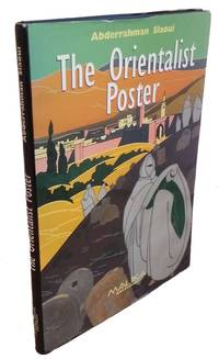 The Orientalist Poster. A Century of Advertising Through The Slaoui  Foundation Collection