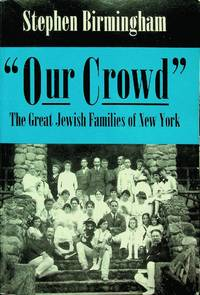 image of Our Crowd: The Great Jewish Families of New York (Modern Jewish History)