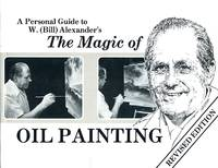 image of A Personal Guide to W. (Bill) Alexander's The Magic of Oil Painting
