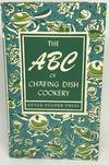 View Image 2 of 2 for The ABC of Chafing Dish Cookery Inventory #2059