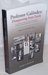 image of Professor Galíndez: disappearing from Earth, governments, complicity and how a kidnapping in the midst of American democracy went unsolved. Preface by Bernardo Vega