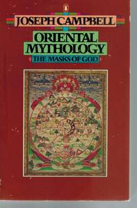 image of THE MASKS OF GOD Oriental Mythology