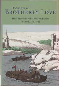 Documents of Brotherly Love: Dutch Mennonite Aid to Swiss Anabaptists, Volume II, 1710-1711