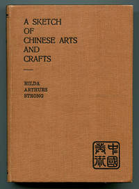 A Sketch of Chinese Arts and Crafts