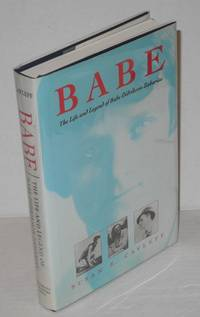Babe; the life and legend of Babe Didrikson Zaharias