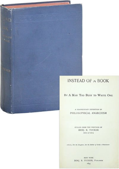 New York: Benj. R. Tucker, 1893. First Edition. Hardcover. Perhaps the clearest exposition ever publ...