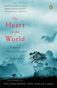 image of The Heart of the World : A Journey to Tibet's Lost Paradise