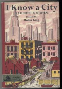 I KNOW A CITY. by  Illustrated by Robin King  Katherine. - Hardcover - from Windy Hill Books and Biblio.com