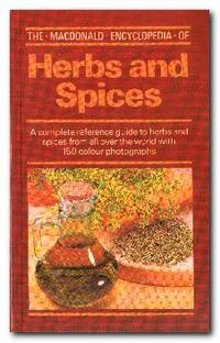 The Macdonald Encyclopaedia Of Herbs And Spices