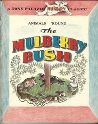 ANIMALS 'ROUND THE MULBERRY BUSH by Palazzo, Tony, reteller
