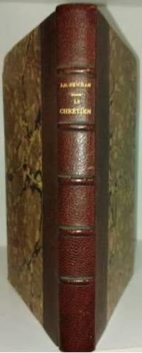 Le Chrétien.  Première série: La Profesion de Foi -Le Royaume.  Choix de...