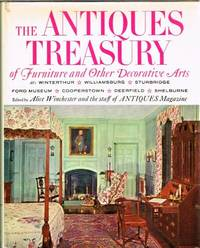 The Antiques Treasury of Furniture and Other Decorative Arts by  Alice; and The Staff Of Antiques Magazine (Ed) Winchester - First Edition Thus. Later Printing - 1959 - from Round Table Books, LLC (SKU: 14258)