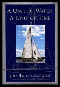 A UNIT OF WATER, A UNIT OF TIME - Joel White's Last Boat