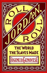 image of Roll, Jordan, Roll: The World the Slaves Made (Vintage)