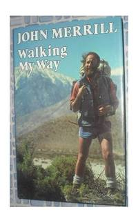 Walking My Way by  John N Merrill  - Hardcover  - from World of Books Ltd (SKU: GOR004662795)