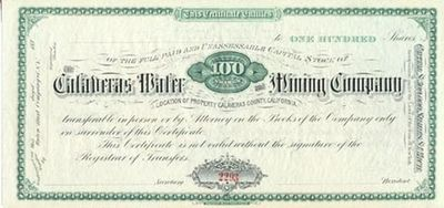 Calaveras County, California. An unengrossed stock certificate of the Calaveras Water and Mining Com...