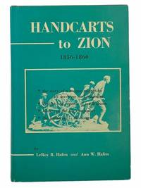 Handcarts to Zion: The Story of Unique Western Migration, 1856-1860, with Contemporary Journals,...