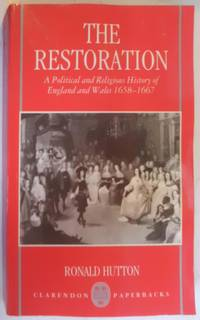 Restoration: A Political and Religious History of England and Wales 1658-1667 (Clarendon Paperbacks)