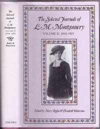 The Selected Journals of L. M. Montgomery: volume (2) (two) II:  1910-1921 by Montgomery, L.M.;  (editied by Rubio, Mary & Waterston, Elizabeth - 1998