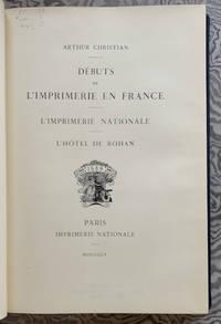 Debuts de L'Imprimerie en France.  L'Imprimerie Nationale.  L'Hotel de Rohan
