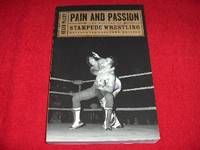 Pain and Passon : The History of Stampede Wrestling