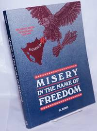 image of Misery in the Name of Freedom: The United States in Nicaragua, 1908-1988