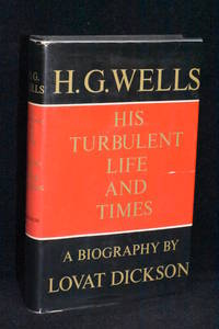 H.G. Wells; His Turbulent Life and Times
