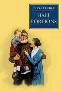 Half Portions by Edna Ferber - Paperback - 2002-12-23 - from Books Express and Biblio.com