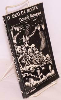 O anjo da morte: dossiê Mengele by  Ben Abraham - 1985 - from Bolerium Books Inc., ABAA/ILAB (SKU: 200514)