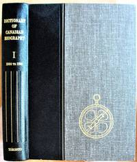 Dictionary of Canadian Biography Volume I 1000-1700. Laurentian Edition