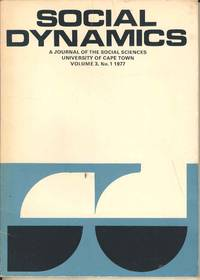 Social Dynamics.  A Journal of the Social Sciences.  University of Cape Town.  Volume 3. No. 1 1977