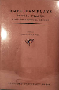 American Plays Printed 1714-1830 A Bibliographical Record