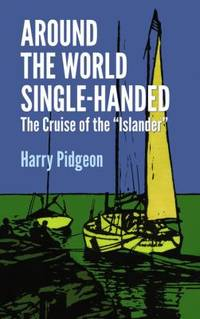Around the World Single-Handed : The Cruise of the Islander