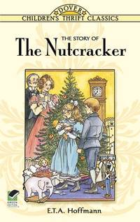 The Story of the Nutcracker (Dover Children's Thrift Classics)
