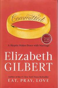 image of Committed: A Skeptic Makes Peace with Marriage
