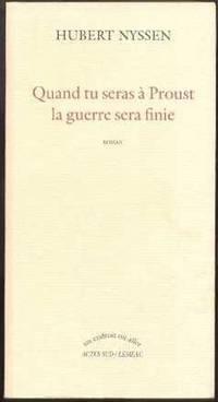 Quand tu seras à Proust, la guerre sera finie