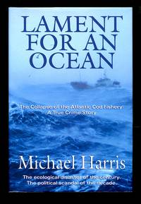 image of Lament for an Ocean: The Collapse of the Atlantic Cod Fishery, A True Crime Story