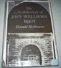 image of The Architecture of John Wellborn Root (The Johns Hopkins Studies in Nineteenth Century Architecture)