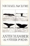 Antechamber & Other Poems.