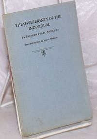 image of The sovereignty of the individual. Introductory note by Josiah Warren