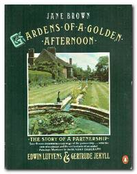 image of Gardens of a Golden Afternoon The Story of a Partnership: Edwin Lutyens  and Gertrude Jekyll